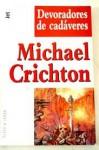 Devoradores de cadaveres (Spanish Edition) - Michael Crichton