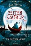 Die magische Gondel - Eva Völler, Tina Dreher