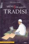 Menggerakkan Tradisi: Esai-Esai Pesantren - Abdurrahman Wahid