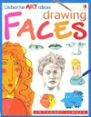 Drawing Faces: Internet-linked (Usborne Art Ideas) - Rosie Dickins, Fiona Watt
