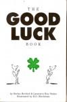 The Good Luck Book - Stefan Bechtel, Laurence R. Stains, R.O. Blechman