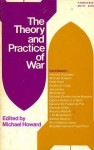 The Theory and Practice of War - Michael Eliot Howard