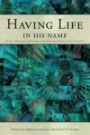Having Life in His Name: Living, Thinking and Communicating the Christian Life of Faith - Brendan Leahy, Seamus O'Connell