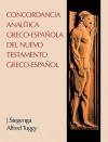 La Concordancia Analitica Greco-Espanola del Nuevo Testamento Greco-Espanol - Anonymous Anonymous