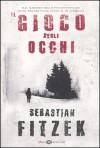 Il gioco degli occhi - Sebastian Fitzek, Claudia Crivellare