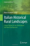 Italian Historical Rural Landscapes: Cultural Values for the Environment and Rural Development - Mauro Agnoletti