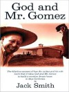 God and Mr. Gomez - Jack Smith, William Dufries