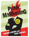 Punk Marketing: Get Off Your Ass and Join the Revolution - Richard Laermer, Mark Simmons
