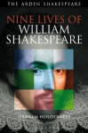 Nine Lives of William Shakespeare (Shakespeare Now!) - Graham Holderness
