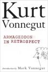 Armageddon in Retrospect - Kurt Vonnegut, Mark Vonnegut
