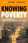 Knowing Poverty: Critical Reflections on Participatory Research and Policy - Karen Brock, Rosemary McGee