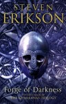Forge of Darkness: The Kharkanas Trilogy 1 - Steven Erikson