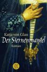 Der Sternenmantel - Katja von Glan
