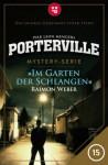 Porterville - Folge 15: Im Garten der Schlangen (German Edition) - Raimon Weber, Ivar Leon Menger