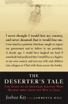 The Deserter's Tale: The Story of an Ordinary Soldier Who Walked Away from the War in Iraq - Joshua Key, Lawrence Hill
