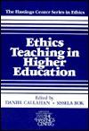 Ethics Teaching In Higher Education - Daniel Callahan