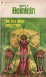 The Day After Tomorrow - Robert A. Heinlein