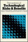 Perceptions Of Technological Risks And Benefits / Leroy C. Gould... [Et Al.] - Leroy C. Gould, Gerald T. Gardner