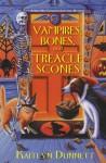 Vampires, Bones and Treacle Scones - Kaitlyn Dunnett
