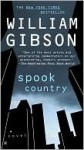 Spook Country (Bigend, #2) - William Gibson