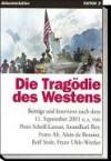 Die Tragödie des Westens. Beiträge und Interviews nach dem 11. September (Edition JF, #1) - Peter Scholl-Latour, Arundhati Roy, Franz Alt