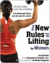 The New Rules of Lifting for Women - Lou Schuler, Cassandra Forsythe, Alwyn Cosgrove