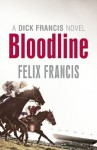 Bloodline (Dick Francis Novel) - Felix Francis
