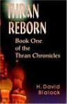 Thran Reborn: Book One of the Thran Chronicles - H. David Blalock