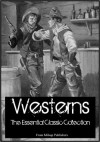 Comprehensive Collection of Classic Western Novels (including Max Brand, Zane Grey and more) - Zane Grey, Max Brand, B.M. Bower