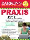 Barron's Praxis PPST/PLT [With CDROM] - Robert D. Postman