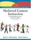 Sheltered Content Instruction: Teaching English Language Learners with Diverse Abilities (4th Edition) - Jana A. Echevarria, Anne Graves