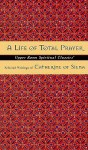A Life of Total Prayer: Selected Writings of Catherine of Siena - St. Catherine of Siena, Keith Beasley-Topliffe