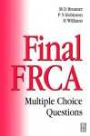 Final Frca: Multiple Choice Questions - Michael D. Brunner, Hugh Williams, P. Neville Robinson