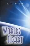 Worlds Apart - J.C. Miller