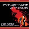 Jessica's Guide to Dating on the Dark Side - Katherine Kellgren, Jeff Woodman, Beth Fantaskey