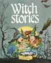 Witch Stories - Jane Launchbury, Deborah Tyler, Philip Steele, Sue Seddon