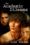An Academic Dilemma - Alix Bekins