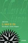 El viaje de Zoe - Ana Alonso, Javier Pelegrín