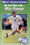 Mia Hamm: On the Field with... - Matt Christopher, Glenn Stout, The #1 Sports Writer for Kids