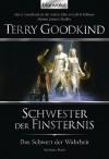 Das Schwert der Wahrheit 6: Schwester der Finsternis (German Edition) - Terry Goodkind, Caspar Holz