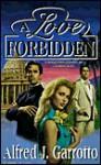 A Love Forbidden - Alfred J. Garrotto