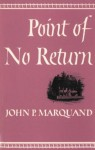 Point of No Return - John P. Marquand