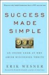 Success Made Simple: An Inside Look at Why Amish Businesses Thrive - Erik Wesner