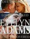 Love Unlocked, Uncovered and Unwrapped (Forbidden Fruit Box Set) - Evelyn Adams