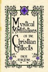Mystical Meditations on the Christian Collects - Dion Fortune
