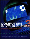 Computers in Your Future - Marilyn Meyer, Bryan Pfaffenberger