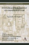 Fitzgerald S Rubaiyat of Omar Khayyam: Popularity and Neglect - Adrian Poole, Christine van Ruymbeke, William H. Martin