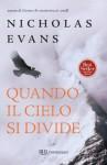Quando il cielo si divide (Narrativa) (Italian Edition) - Nicholas Evans, A. Romeo