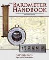 The Barometer Handbook a Modern Look at Barometers and Applications of Barometric Pressure - David Burch