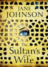 The Sultan's Wife - Jane Johnson